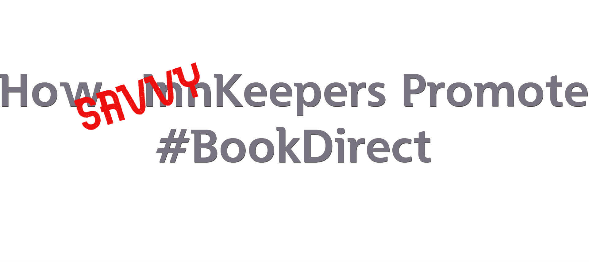 Text: How SAVVY Innkeepers promote Bookdirect